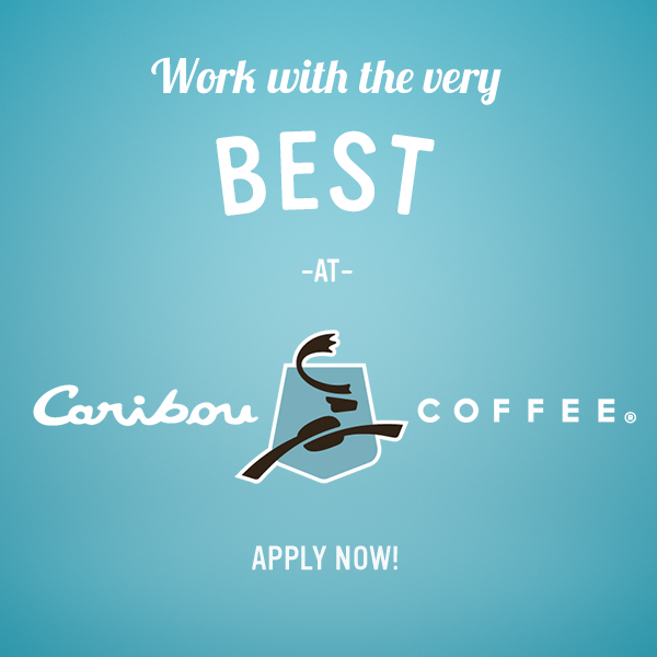 Apply to Caribo Coffee today!