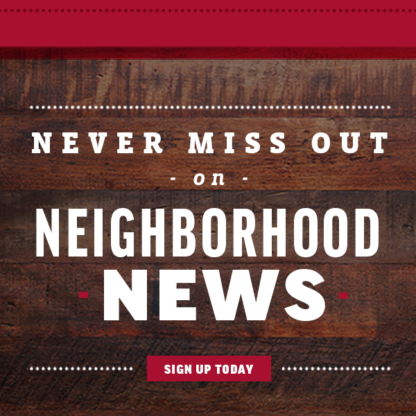 Never miss out on neighborhood news